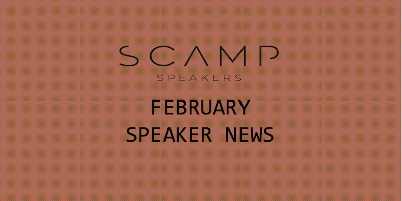 Speaker News – February 2020