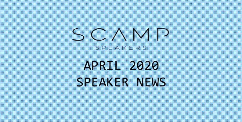 April 2020 Speaker News