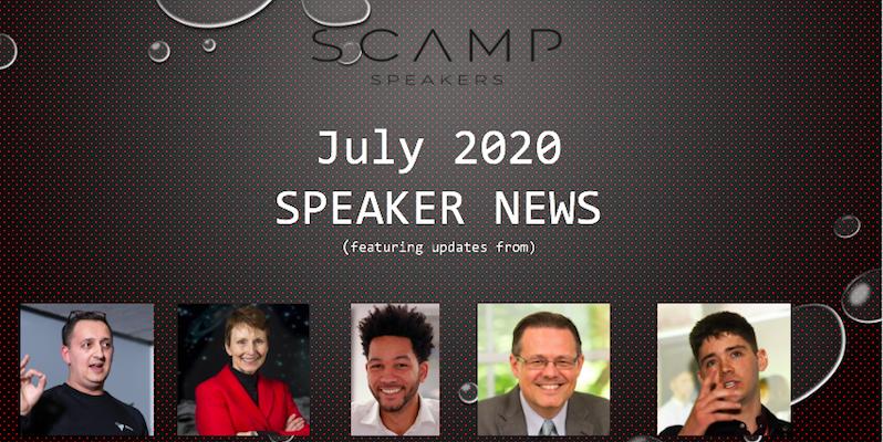 Scamp Speakers – July 2020 Speaker News