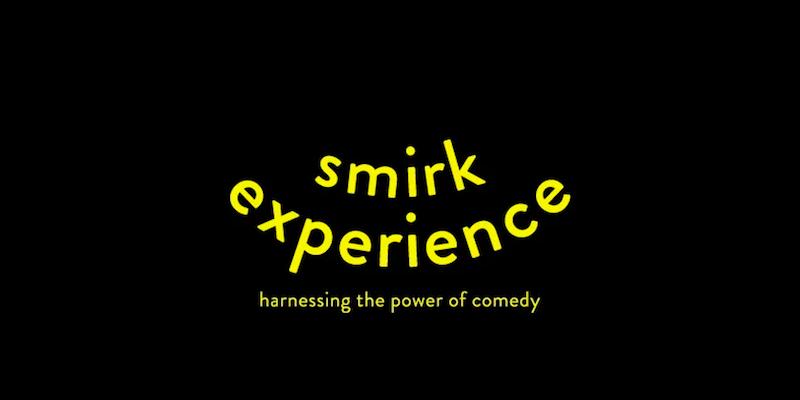 The Smirk Experience