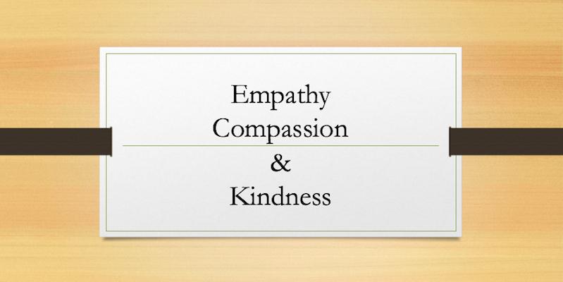 Empathy Compassion & Kindness
